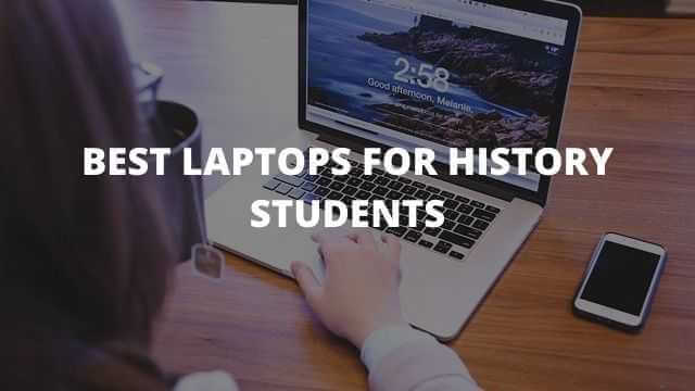 Best laptops for history students