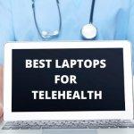 best laptops for telehealth