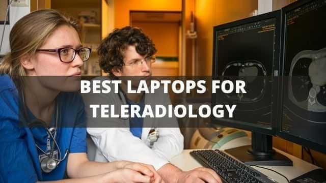 best laptops for teleradiology