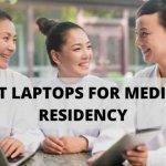best laptops for medical residency
