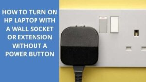 how to turn on hp laptop with socket wall without power button
