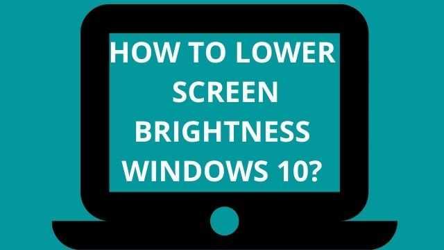 lower screen brightness even more windows 10