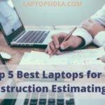 Best Laptops for Construction Estimating