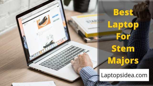Best Laptop For Stem Majors